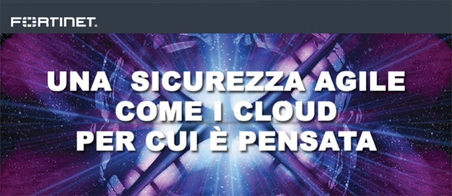 Fortinet - Sicurezza Agile
