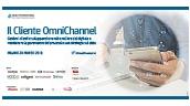 Il Cliente Omnichannel Milano, 20 Marzo 2018