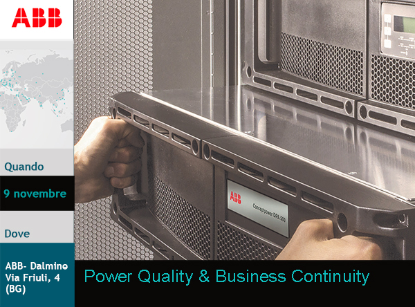 ABB - Power Quality & Business Continuity 4.0-                  9 novembre - Dalmine - BG