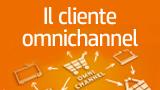 Il cliente Omnichannel